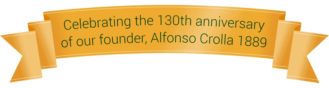 Celebrating the 130th anniversary of <BR/> our founder, Alfonso Crolla 1889